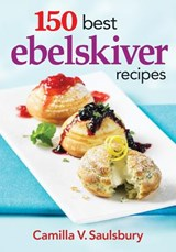 150 Best Ebelskiver Recipes | Camilla Saulsbury |