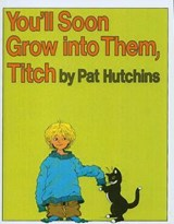 You'll Soon Grow Into Them, Titch | Pat Hutchins |