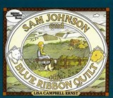 Sam Johnson and the Blue Ribbon Quilt | Lisa Campbell Ernst |