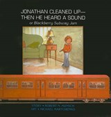 Jonathan Cleaned Up--Then He Heard a Sound | Robert N. Munsch |