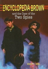 Encyclopedia Brown and the Case of the Two Spies | Donald J. Sobol |
