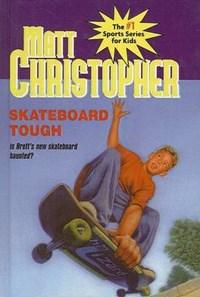 Skateboard Tough | Matt Christopher |