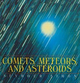 Comets, Meteors, and Asteroids | Seymour Simon |