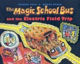The Magic School Bus and the Electric Field Trip | Joanna Cole |