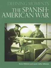 The Spanish-American War | Hillstrom, Kevin; Hillstrom, Laurie Collier |