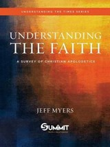 Understanding the Faith | Jeff Myers |