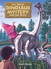 The Great Dinosaur Mystery and the Bible | Paul S. Taylor |