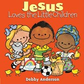 Jesus Loves the Little Children | Debby Anderson |