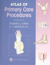 Atlas of Primary Care Procedures | Zuber, Thomas J. ; Mayeaux, E. J., M.D. |