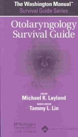 The Washington Manual Otolaryngology Survival Guide | Layland, Michael K., M.D. |