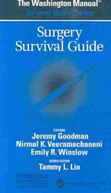 The Washington Manual Surgery Survival Guide | Veeramachaneni, Nirmal, M.D. ; Winslow, Emily, M.D. |