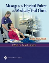 Massage for the Hospital Patient and Medically Frail Client | Gayle MacDonald |