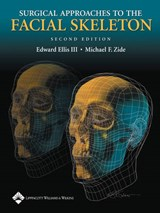 Surgical Approaches To The Facial Skeleton | Ellis, Edward, Iii ; Zide, Michael F. |
