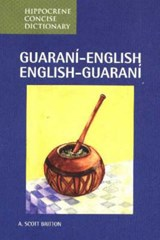 Guarani-English/ English-Guarani Concise Dictionary | A. Scott Britton |