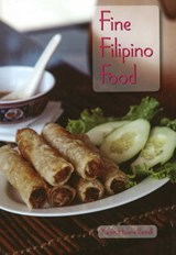 Fine Filipino Food | Karen H. Bartell |