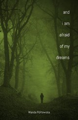 And I Am Afraid of My Dreams | Wanda Poltawska |