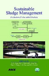 Sustainable Sludge Management | R. D. Tyagi; Rao Y. Surampalli; Song Yan; Tian Cheng Zhang; Chih-Ming Kao |
