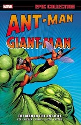 Ant-Man/Giant-Man Epic Collection | Lee, Stan ; Lieber, Larry ; Hart, Ernie |