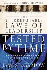 The 21 Irrefutable Laws of Leadership Tested by Time | James L. Garlow |