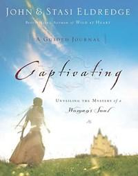 Captivating: A Guided Journal | John Eldredge ; Stasi Eldredge |