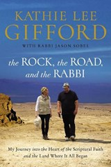 The Rock, the Road, and the Rabbi | Kathie Lee Gifford |