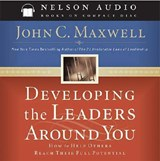 Developing the Leaders Around You | John C. Maxwell |