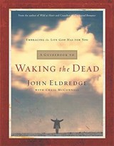 A Guidebook to Waking the Dead | John Eldredge |