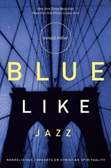 Blue Like Jazz | Donald Miller |