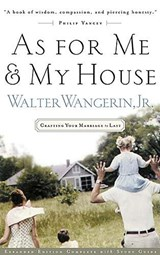 As for Me and My House | Walter Wangerin Jr |