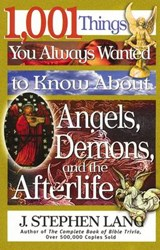 1,001 Things You Always Wanted to Know about Angels, Demons, and the Afterlife | J. Stephen Lang |