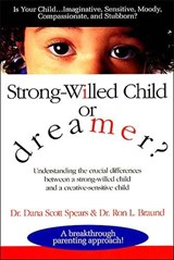 Strong-Willed Child or Dreamer? | Spears, Dana Scott ; Braund, Ron L. |