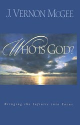 Who Is God? | J. Vernon McGee |