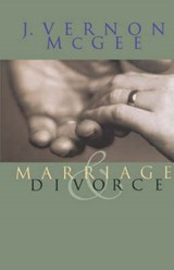 Marriage and Divorce | J. Vernon McGee |