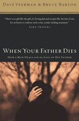 When Your Father Dies | Dave Veerman |