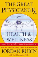 The Great Physician's Rx for Health & Wellness | Rubin, Jordan ; Remedios, David |