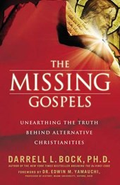The Missing Gospels | Darrell L. Bock |