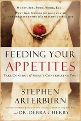 Feeding Your Appetites | Stephen Arterburn |