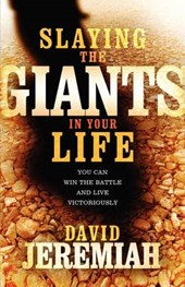 Slaying the Giants in Your Life | David Jeremiah |