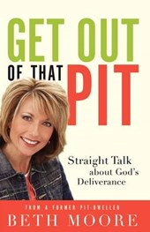 Get Out of That Pit | Beth Moore |