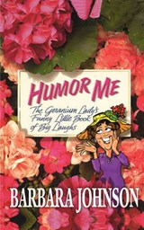 Humor Me | Barbara Johnson |