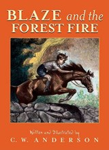 Blaze and the Forest Fire | C. W. Anderson |