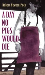 A Day No Pigs Would Die | Robert Newton Peck |