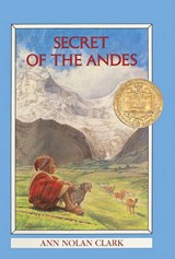 Secret of the Andes | Ann Nolan Clark |
