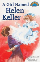 A Girl Named Helen Keller | Margo Lundell |