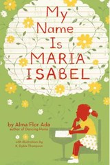 My Name Is Maria Isabel | Alma Flor Ada |