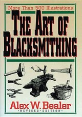 The Art of Blacksmithing | Alex W. Bealer |