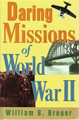 Daring Missions of World War II | William Breuer |