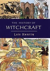 The History of Witchcraft | Lois Martin |