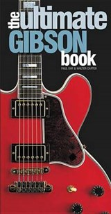 The Ultimate Gibson Book | Day, Paul ; Carter, Walter |