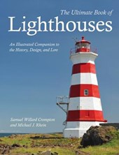 The Ultimate Book of Lighthouses | Compton, Samuel Willard ; Rhein, Michael J. |